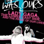 Die Promi-Schattenseite von Reichtum, Ruhm und Macht – Lady Gaga, the Lower East Side